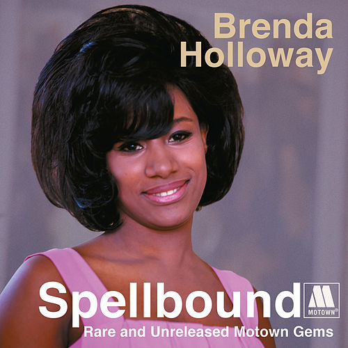 Spellbound: Rare And Unreleased Motown Gems de Brenda Holloway