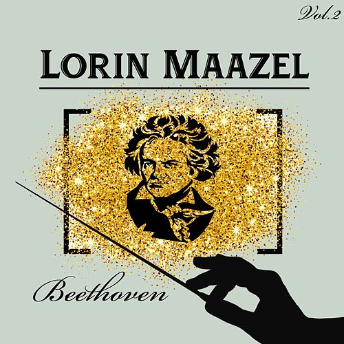 Lorin Maazel - Beethoven, Vol. 2 by Berliner Philharmoniker