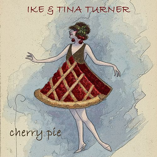 Cherry Pie de Ike and Tina Turner