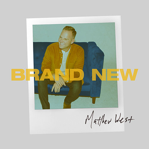 Brand New by Matthew West