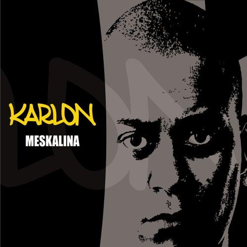 Meskalina (Bonus Track) von Karlon