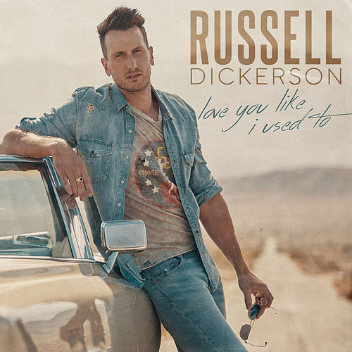 Love You Like I Used To by Russell Dickerson