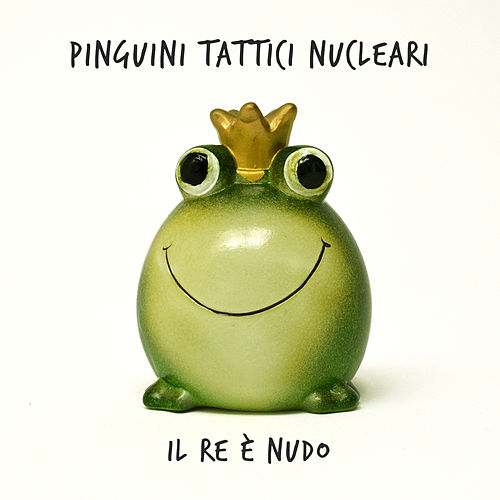 Il Re è nudo di Pinguini Tattici Nucleari