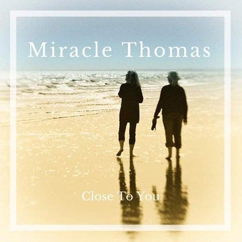 Close to You di Miracle Thomas