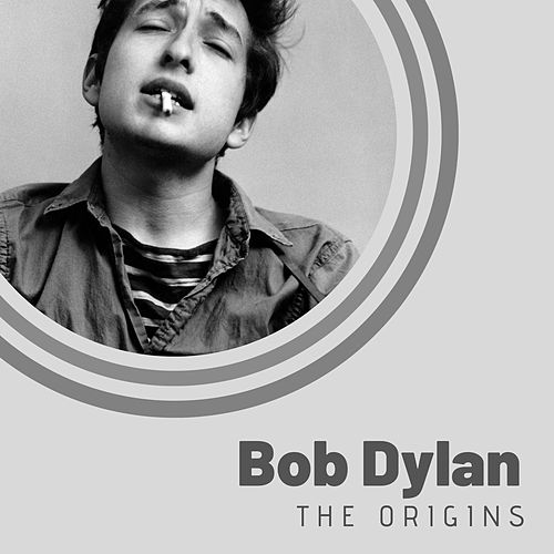 The Origins of Bob Dylan by Bob Dylan