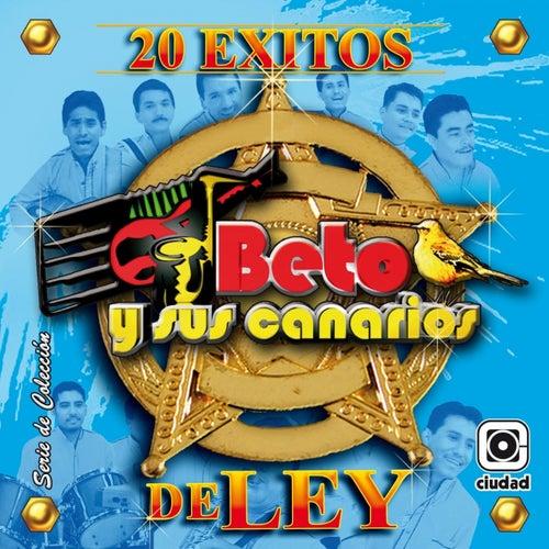 20 Éxitos de Ley (Serie de Colección) de Beto Y Sus Canarios