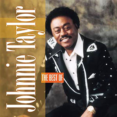 The Best of Johnnie Taylor von Johnnie Taylor