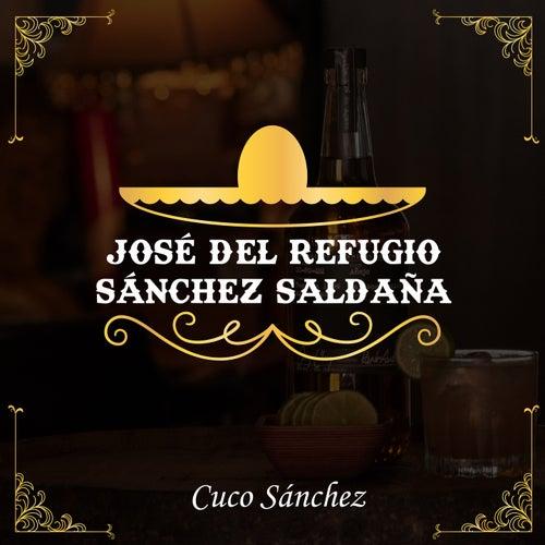 José del Refugio Sánchez Saldaña de Cuco Sanchez