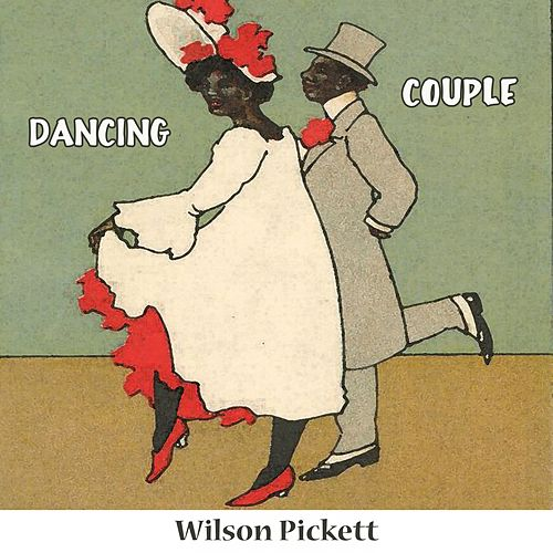 Dancing Couple by Wilson Pickett