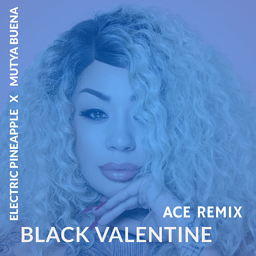 Black Valentine (Ace Remix) de Electric Pineapple