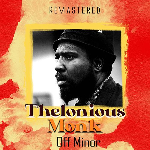 Off Minor (Remastered) de Thelonious Monk