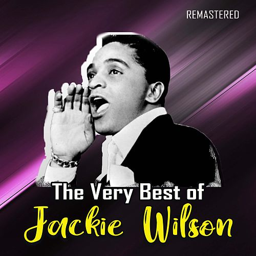 The Very Best of Jackie Wilson (Remastered) di Jackie Wilson