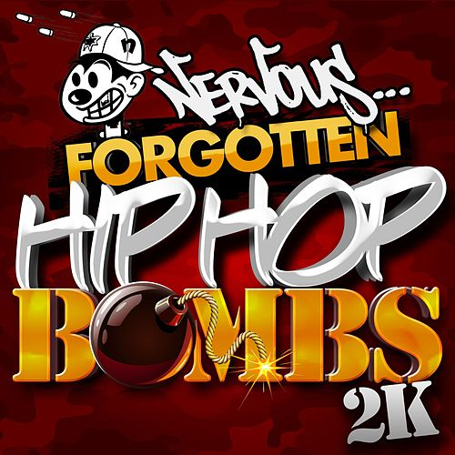 Nervous... Forgotten Hip Hop Bombs 2K de Various Artists