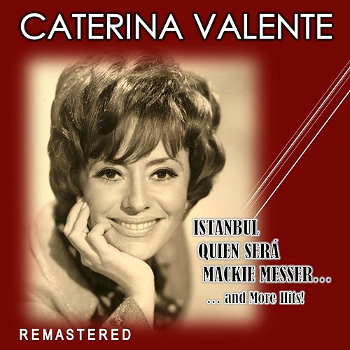 Istanbul, Quien será, Mackie Messer... and More Hits! (Remastered) von Caterina Valente