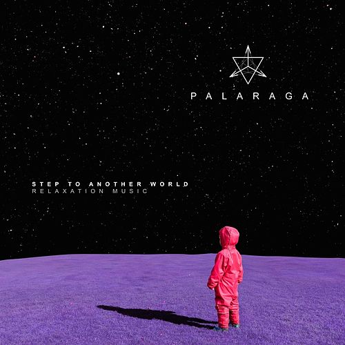 Step to Another World (Relaxation Music) by Palaraga