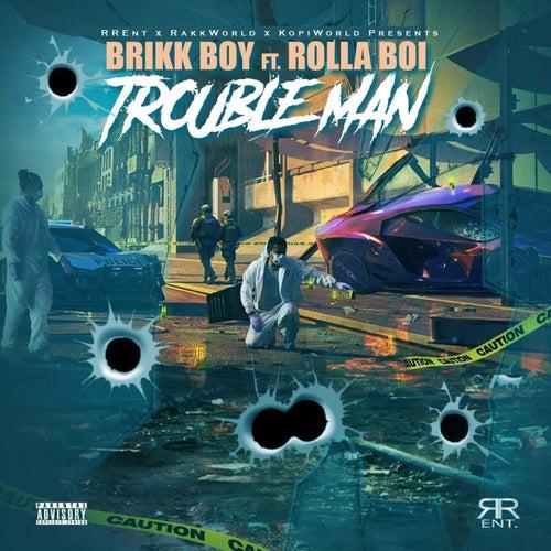 Trouble Man de Brikk Boy