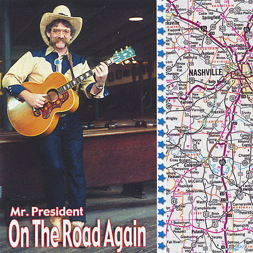 On the Road Again de Mr. President