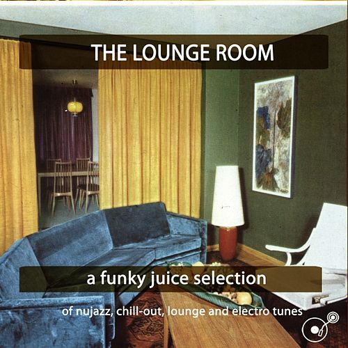 The Lounge Room (A Funky Juice Salection) de Various Artists