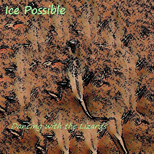 Dancing with the Lizards by Ice Possible
