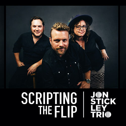Scripting the Flip by Jon Stickley Trio