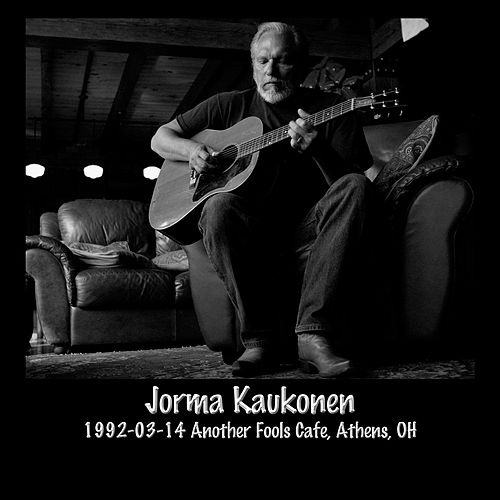 1992-03-14 Another Fools Cafe, Athens, Oh by Jorma Kaukonen