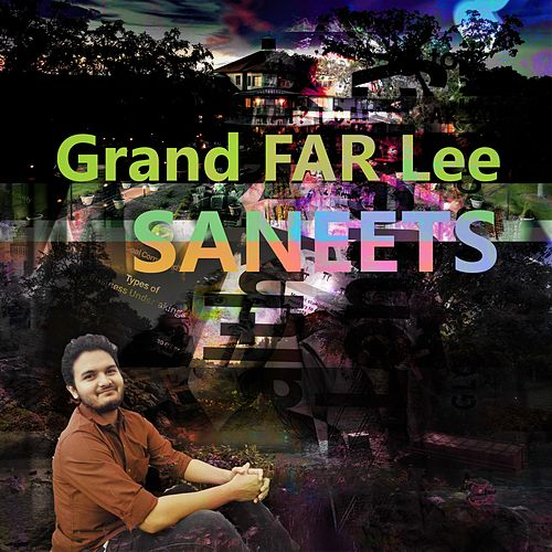 Grand Far Lee by Saneet S More