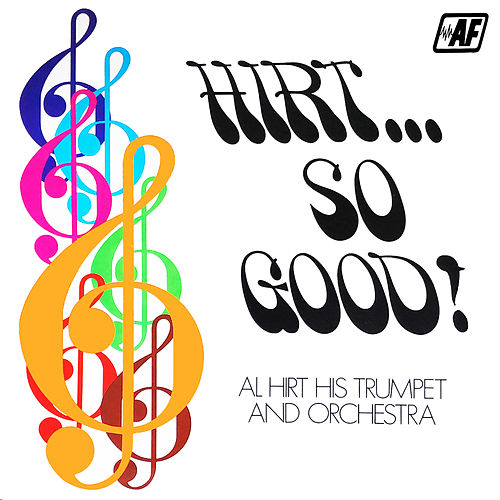 Hirt...So Good! by Al Hirt