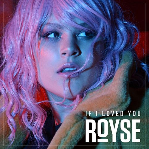 If I Loved You by Royse