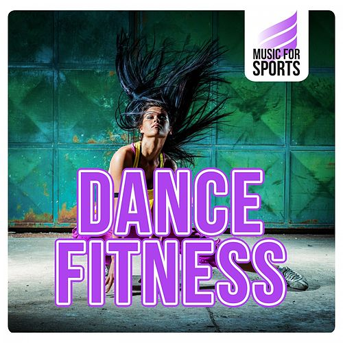 Music for Sports: Dance Fitness von Various Artists