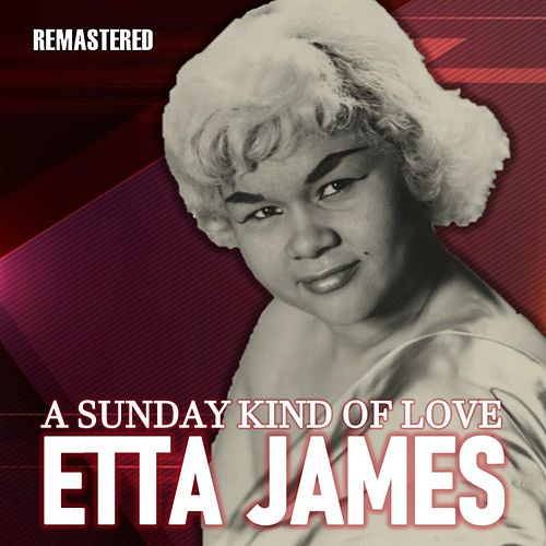 A Sunday Kind of Love (Remastered) von Etta James