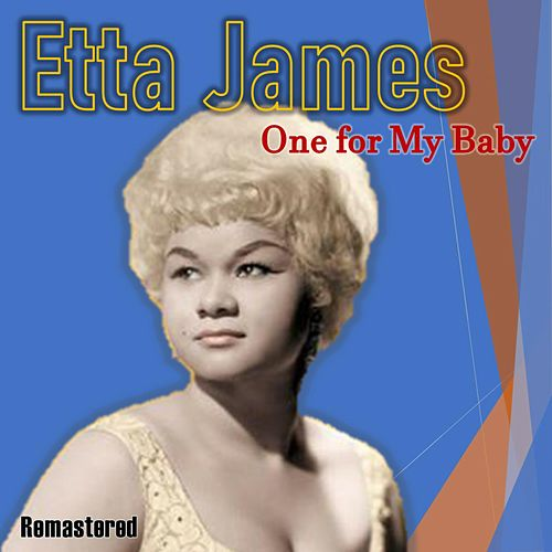 One for My Baby (Remastered) by Etta James