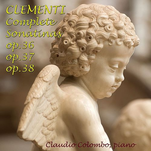 Clementi: Complete Sonatinas, Op. 36, 37, 38 by Claudio Colombo
