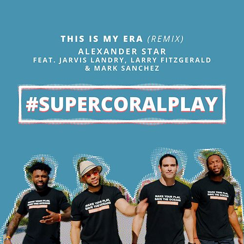This Is My Era (Super Coral Play Remix) de Alexander Star