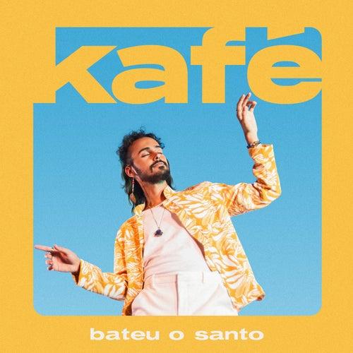 Bateu o Santo by Kafé