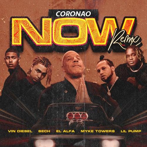 Coronao Now (Remix) [feat. Vin Diesel & Lil Pump] de Sech El Alfa
