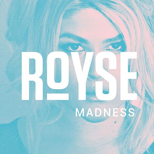 Madness by Royse