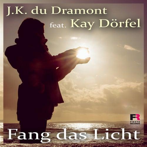 Fang das Licht van J.K. du Dramont