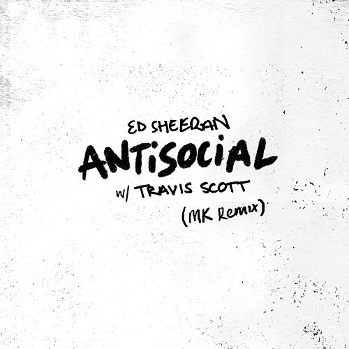 Antisocial (MK Remix) de Ed Sheeran