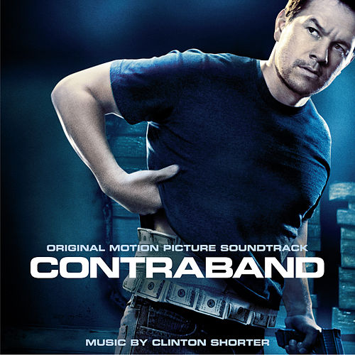 Contraband (Original Motion Picture Soundtrack) by Clinton Shorter