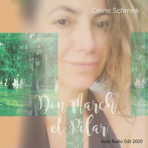 Don March et Pilar (Indie Radio Edit 2020) de Céline Schmink