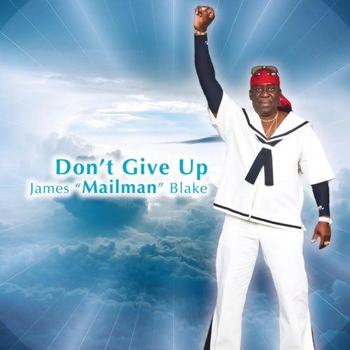 Don't Give Up de James Mailman Blake