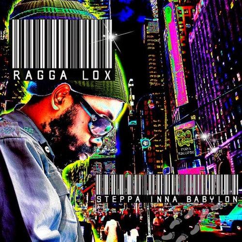 Steppa Inna Babylon by Ragga Lox