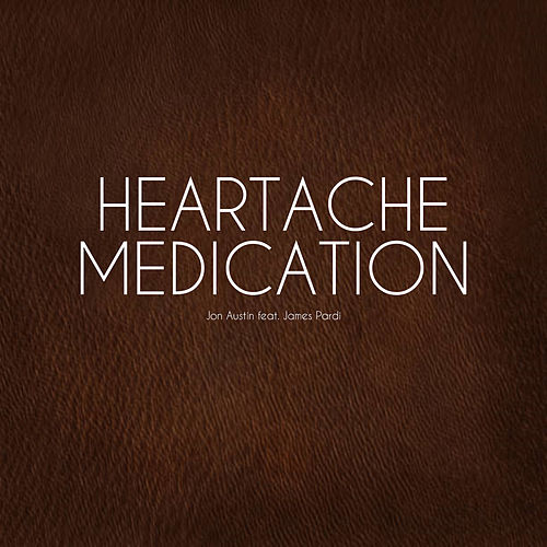 Heartache Medication by Jon Austin