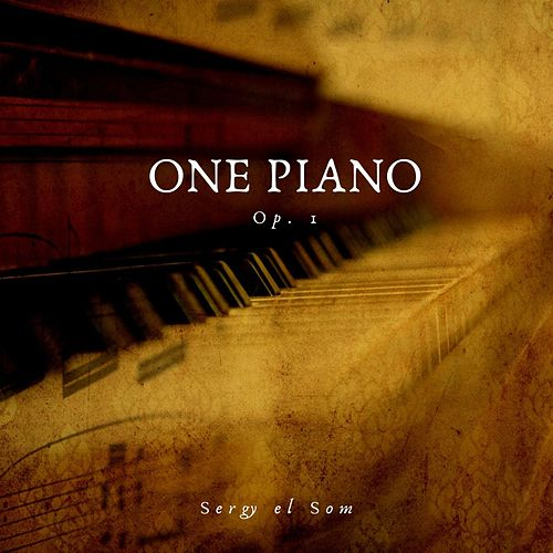 One Piano, Op. 1 by Sergy el Som