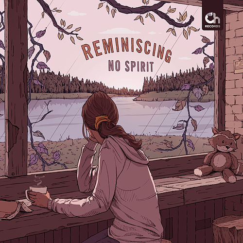 Reminiscing by No Spirit