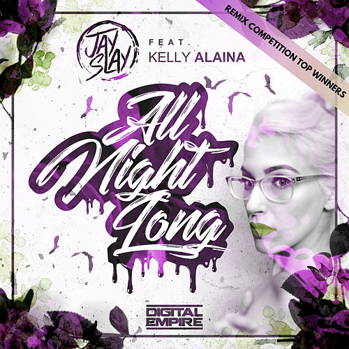 All Night Long (Remix Competition Top Winners) by Jay Slay