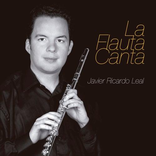 La Flauta Canta by Javier Ricardo Leal