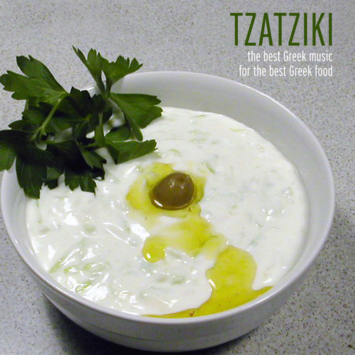 Tzatziki - The Best Greek Music For The Best Greek Food by Various Artists