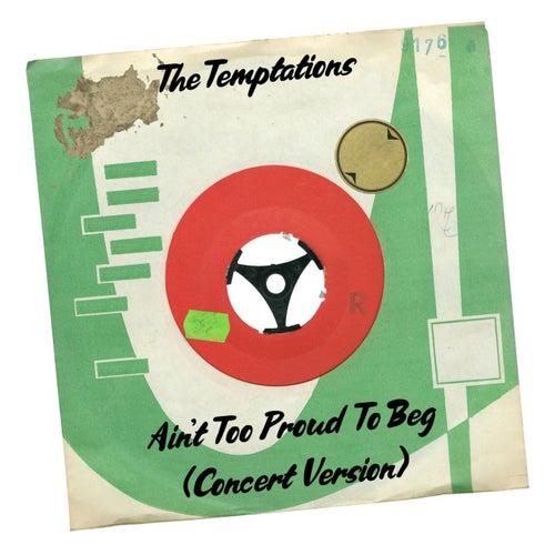 Ain't Too Proud to Beg (Concert Version) de The Temptations