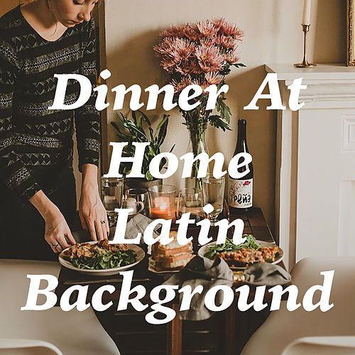 Dinner At Home Latin Background de Various Artists